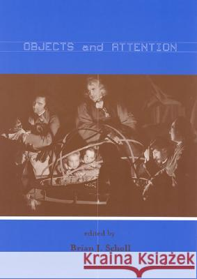 Objects and Attention Brian J. Scholl 9780262692809
