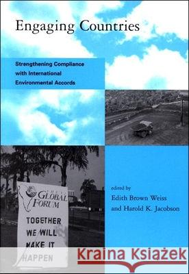 Engaging Countries: Strengthening Compliance with International Environmental Accords Edith B. Weiss Harold K. Jacobson 9780262731324