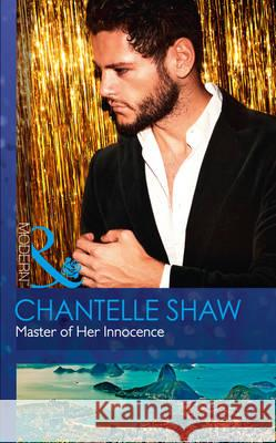 Master of Her Innocence Chantelle Shaw 9780263916263