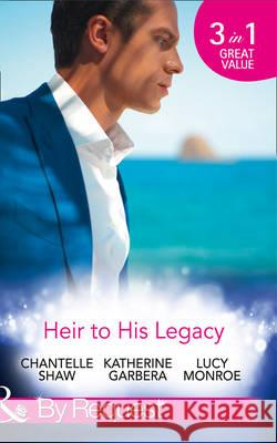 Heir to His Legacy Chantelle Shaw 9780263920796