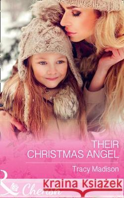 Their Christmas Angel  Madison, Tracy 9780263923476