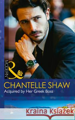 Acquired by Her Greek Boss  Shaw, Chantelle 9780263923995