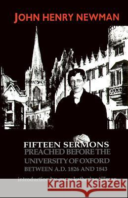 Fifteen Sermons Preached before the University of Oxford Between A.D. 1826 and 1843 John Henry Newman Mary Katherine Tillman 9780268009960