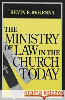 Ministry of Law in the Church Today, The Kevin E. McKenna 9780268014421