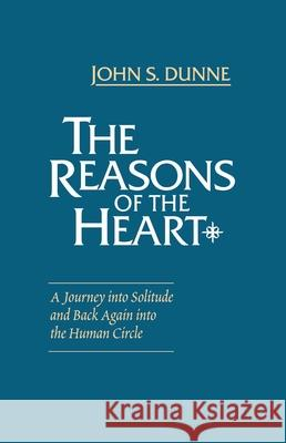 Reasons of the Heart John S. Dunne 9780268016067