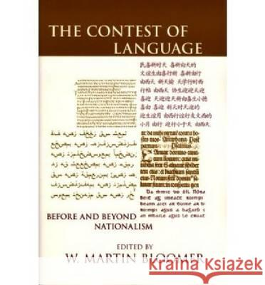 The Contest of Language: Before and Beyond Nationalism W. Martin Bloomer 9780268021900