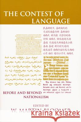 The Contest of Language: Before and Beyond Nationalism W. Martin Bloomer 9780268021917