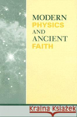 Modern Physics and Ancient Faith Stephen M. Barr 9780268021986