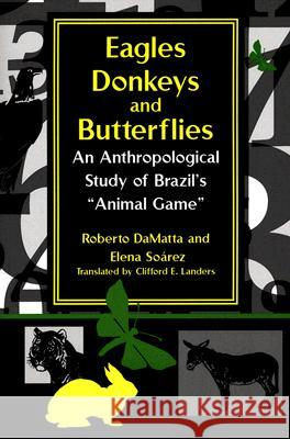 Eagles, Donkeys, and Butterflies: An Anthropological Study of Brazil's