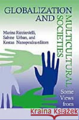 Globalization Multicultural Societies: Some Views from Europe Robert C. Miner Marina Ricciardelli Sabine Urban 9780268029524