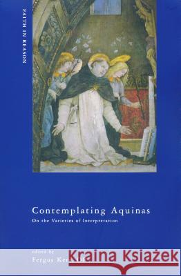 Contemplating Aquinas: On the Varieties of Interpretation Fergus Kerr 9780268033163