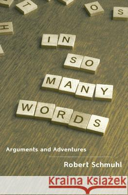 In So Many Words : Arguments and Adventures Robert Schmuhl 9780268041236