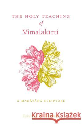 The Holy Teaching of Vimalakirti : A Mahayana Scripture Robert Thurman 9780271006017