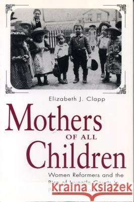 Mothers of All Children - Ppr. Elizabeth J. Clapp 9780271017785