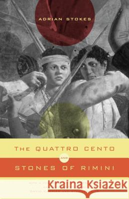 The Quattro Cento and Stones of Rimini Adrian Stokes Stephen Bann David Carrier 9780271022178