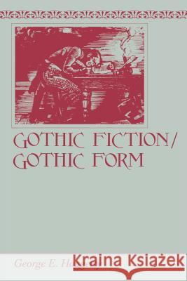 Gothic Fiction/Gothic Form George E. Haggerty 9780271026398