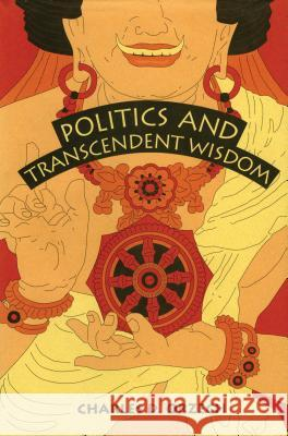 Politics and Transcendent Wisdom: The Scripture for Humane Kings in the Creation of Chinese Buddhism Charles D. Orzech 9780271028361