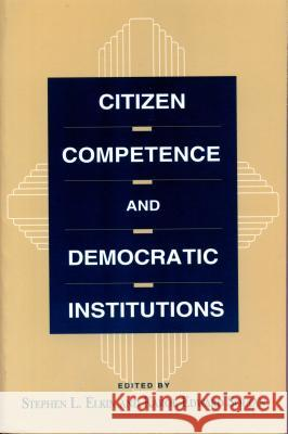 Citizen Competence and Democratic Institutions Stephen L. Elkin 9780271030180