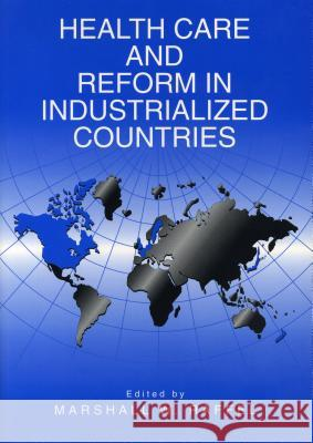 Health Care and Reform in Industrialized Countries Marshall W. Raffel 9780271032924