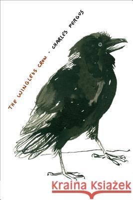 The Wingless Crow Charles Fergus 9780271033037