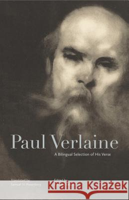 Paul Verlaine: A Bilingual Selection of His Verse Paul Verlaine Samuel N. Rosenberg Nicolas Valazza 9780271084930