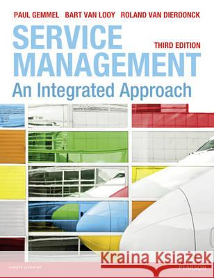 Service Management An Integrated Approach Looy, Bart Van|||Gemmel, Paul|||Dierdonck, Roland Van 9780273732037