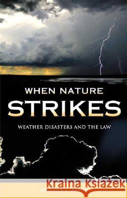 When Nature Strikes : Weather Disasters and the Law Marsha L. Baum 9780275221294