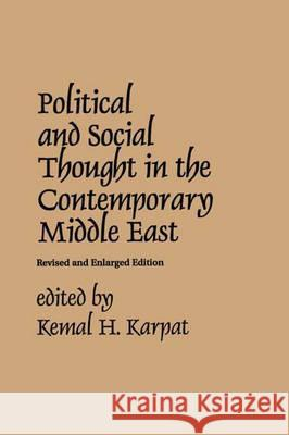 Political and Social Thought in the Contemporary Middle East Kemal H. Karpat 9780275915414
