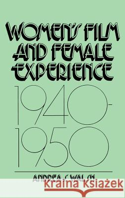 Women's Film and Female Experience, 1940-1950 Andrea S. Walsh 9780275925994