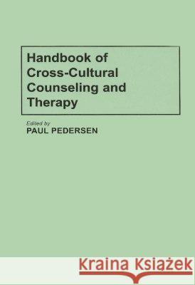 Handbook of Cross-Cultural Counseling and Therapy Paul Pedersen 9780275927134