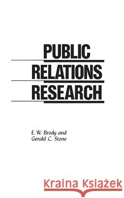 Public Relations Research E. W. Brody Gerald C. Stone 9780275928711