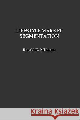 Lifestyle Market Segmentation Ronald D. Michman 9780275931599