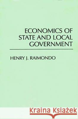 Economics of State and Local Government Henry John Raimondo 9780275939373