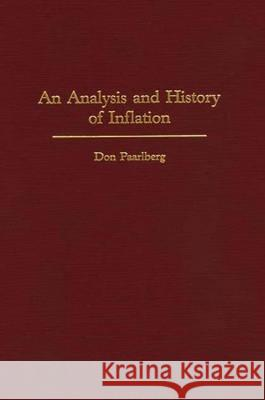 An Analysis and History of Inflation Don Paarlberg 9780275944162