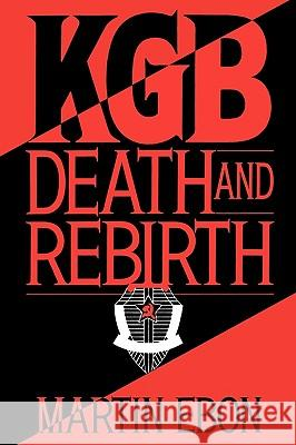 KGB: Death and Rebirth Martin Ebon 9780275946333