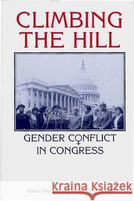 Climbing the Hill : Gender Conflict in Congress Karen N. Foerstel Herbert N. Foerstel Herbert Foerstel 9780275949143
