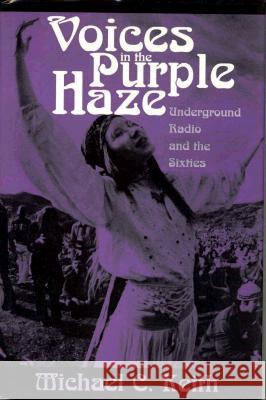Voices in the Purple Haze: Underground Radio and the Sixties Michael C. Keith Dusty Street 9780275952662