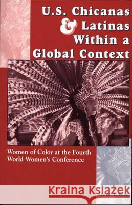 U.S. Chicanas and Latinas Within a Global Context: Women of Color at the Fourth World Women's Conference Irene I. Blea 9780275956240 Praeger Publishers