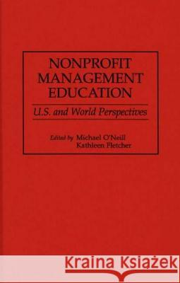 Nonprofit Management Education: U.S. and World Perspectives Michael O'Neill Kathleen Fletcher 9780275961152