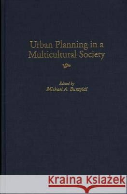 Urban Planning in a Multicultural Society Michael A. Burayidi 9780275961251