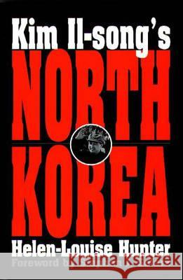 Kim Il-Song's North Korea Helen-Louise Hunter Stephen J. Solarz 9780275962968