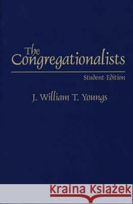 The Congregationalists: Student Edition J. William T. Youngs 9780275964412