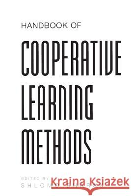 Handbook of Cooperative Learning Methods Shlomo Sharan 9780275967468