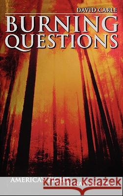 Burning Questions : America's Fight with Nature's Fire David Carle 9780275973711
