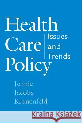 Health Care Policy : Issues and Trends Jennie Jacobs Kronenfeld 9780275974657