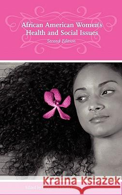 African American Women's Health and Social Issues, 2nd Edition Catherine Fisher Collins Vivian W. Pinn 9780275980825
