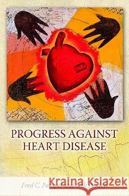 Progress Against Heart Disease Fred C. Pampel Seth Pauley 9780275981518