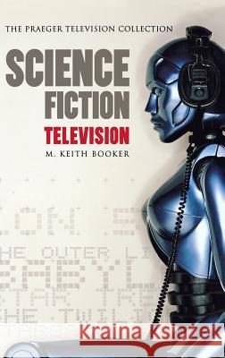 Science Fiction Television M. Keith Booker 9780275981648