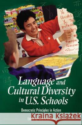 Language and Cultural Diversity in U.S. Schools: Democratic Principles in Action Terry A. Osborn 9780275982027
