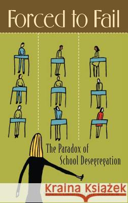 Forced to Fail: The Paradox of School Desegregation Stephen J. Caldas Carl L., III Bankston 9780275986933